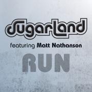 Run (Sugarland Version)