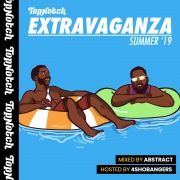 Top Notch Extravaganza: Summer '19 (Mixed by Deejay Abstract / Hosted by 4Shobangers)