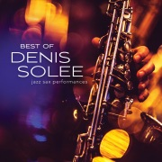 Best Of Denis Solee: Jazz Sax Performances