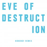 Eve Of Destruction (KOKOKO! Remix)