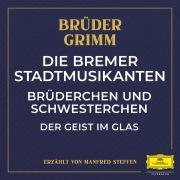 Die Bremer Stadtmusikanten / Brüderchen und Schwesterchen / Der Geist im Glas