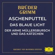Aschenputtel / Das blaue Licht / Der arme Müllersbursch und das Kätzchen