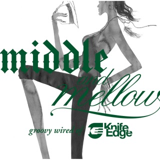 middle & mellow:groovy wired of Knife Edge