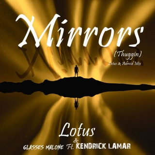 Mirrors (Thuggin) (Lotus & ADroiD Mix)