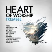 Heart Of Worship - Tremble