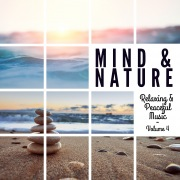 Mind & Nature: Relaxing and Peaceful Music, Vol. 4