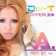 A. (HAPPY LIFE ver.) [feat. GIPPER & 宏実]