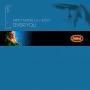 Over You (Micky Modelle Vs. Jessy)