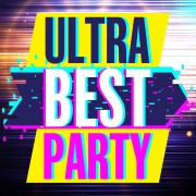 ULTRA BEST PARTY -フェスで盛り上がる!鉄板曲を集めた最強EDMヒッツ30選-