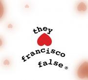 They Hate Francisco False