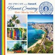 ISLAND CAFE meets Vance K -Hawaii Cruising- Radio Mixed by Vance K