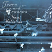 TEARS AND REASONS (Remastered 2019)