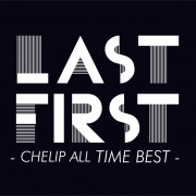 LAST FIRST- CHELIP ALL TIME BEST -