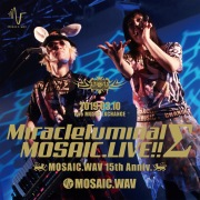 Miracleluminal MOSAIC.LIVE!!〜MOSAIC.WAV 15th Anniv.〜
