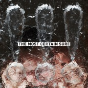 The Most Certain Sure - Single