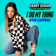 """I Do My Thing (From """"Gabby Duran & The Unsittables"""")"""