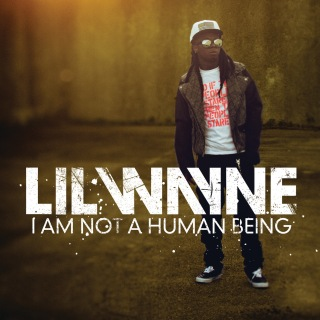 I Am Not A Human Being (Edited Version)