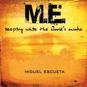 Miguel Escueta - Sleeping while the world's awake
