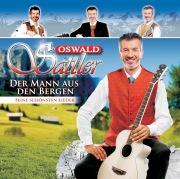 Oswald Sattler - Der Mann aus den Bergen - seine schönsten Lieder (Best of)