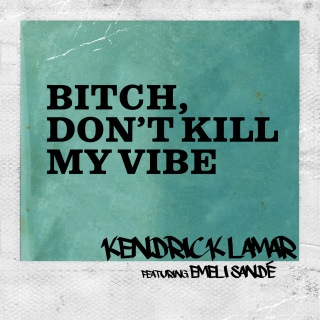 Bitch, Don't Kill My Vibe (Remix)