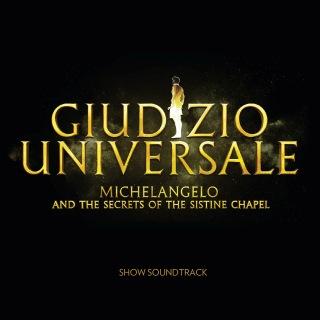 Giudizio Universale - Michelangelo And The Secrets Of The Sistine Chapel (Soundtrack to the Rome Auditorium Conciliazione Show)