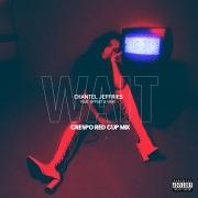 Wait (Crespo Red Cup Remix)