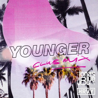 Younger (Club Mix)