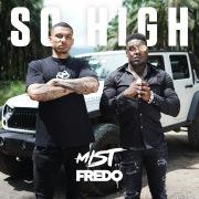So High (feat. Fredo) [Monet192 Remix]