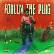 Foulin The Plug