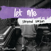 Let Me (Stripped Version)