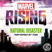 """Natural Disaster (From """"Marvel Rising: Battle of the Bands"""")"""