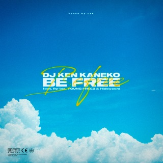 BE FREE (feat. Ry-lax, YOUNG FREEZ & Hideyoshi)