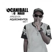 DJ Caniball O Mago Apresenta: Aquecimentos (Vol.1)