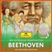 Wir entdecken Komponisten: Ludwig van Beethoven – Der verlorene Groschen