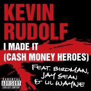 I Made It (Cash Money Heroes) (Explicit Version)