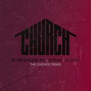 Church (The Chicago Remix)