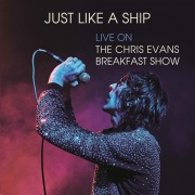 Just Like a Ship (Live on The Chris Evans Breakfast Show)