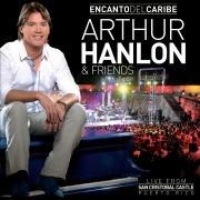 Encanto Del Caribe Arthur Hanlon & Friends (Live From San Cristobal Castle, Puerto Rico/2011)