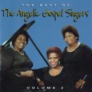 The Best Of The Angelic Gospel Singers, Volume 2
