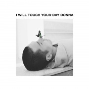 I will touch your day Donna