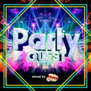 PARTY QUEST -WEEKEND BEST MIX- Mixed by DJ PANCII