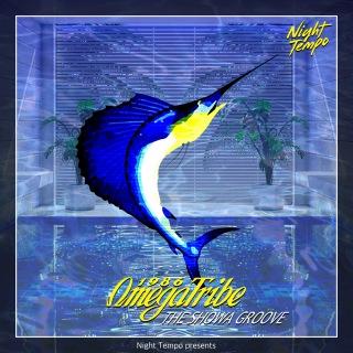 1986オメガトライブ - Night Tempo presents ザ・昭和グルーヴ