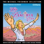 This Beautiful City (The Michael Friedman Collection) [World Premiere Recording]