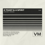 A Toast and a Spirit (Midnight Version)