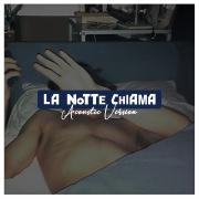 La Notte Chiama (Acoustic)
