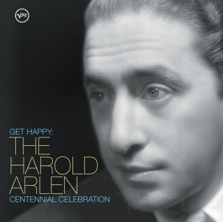 Get Happy: The Harold Arlen Centennial Celebration