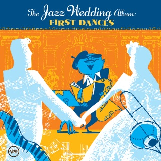 The Wedding Jazz Album: First Dances