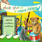 Piccolo, Saxo et le cirque Jolibois
