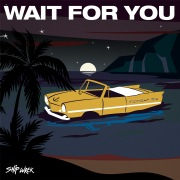 Wait For You (Ship Wrek Midnight Mix)