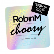 Choosy (feat. Dantae The Kid) [Robin M Club Mix]